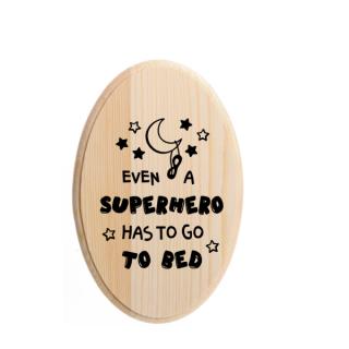 Even a superhero has to go to bed houten bordje superheldenshop