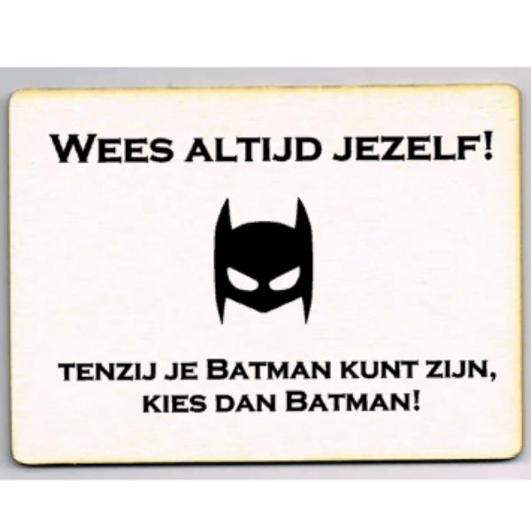 kaart wees altijd jezelf tenzij je batman kunt zijn
