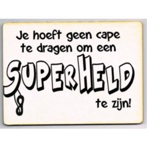 Je hoeft geen cape te dragen om een superheld te zijn kaart