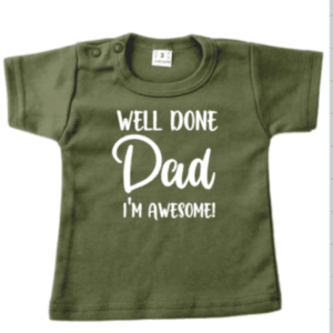 babyshirt well done dad i'm awesome