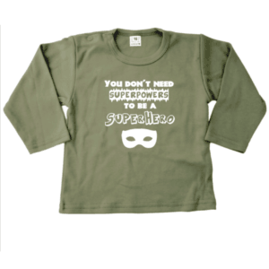 kinder shirt You don't need superpowers to be a superhero